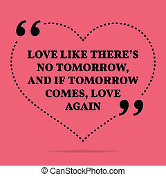 Inspirational love marriage quote. Love like there's no...