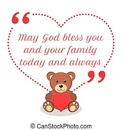 Inspirational love quote. May God bless you and your family...