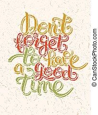 inspirational, mano, iscrizione, buon tempo, non faccia, ...