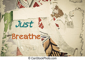 Inspirational message - Just Breathe - Just Breathe -...