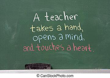 Inspiration phrase for teacher appreciation. Written on chalkboard.
