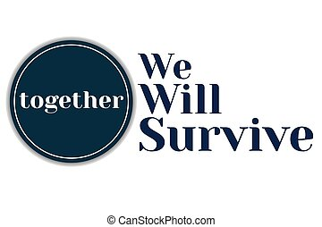 Inspirational positive quote about novel coronavirus covid-19 pandemic. Template for background, banner, poster with text inscription. Vector EPS10 illustration