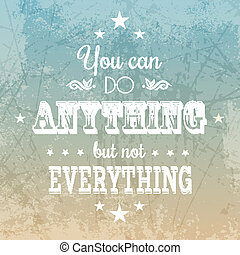 Inspirational quote background - Inspirational quote on a...