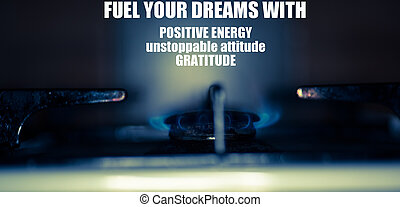 Inspirational quote - Fuel your dreams with positive energy, unstoppable attitude and gratitude