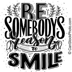 Inspirational quote. Hand drawn vintage illustration with hand-lettering and decoration elements. Drawing for prints on t-shirts and bags, stationary or poster. Vector