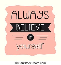 Believe In Yourself Typography Positive Back To School Quote