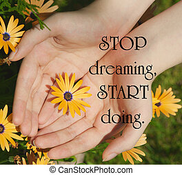 Inspirational quote on life by an unknown author with a young woman's hand cupping an African daisy flower in the summertime.