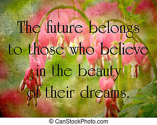 Inspirational quote on life by Eleanor Roosevelt on a grunge textured image of pretty bleeding heart flowers.