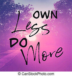 Inspirational Quote - Own Less do More pink Background