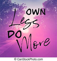Inspirational Quote - Own less do more with pink background