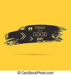 Inspirational quote. Today ia a good day. wise saying with ...