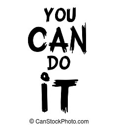 Yes I Can Do It Quote Typography Yes I Can Do It Quote Lettering