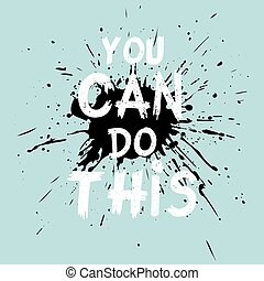 quote You Can Do This. - Inspirational quote You Can Do This...
