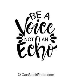 inspirational, ser, quote., não, echo., motivational, voz