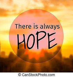 inspirational, typografisch, noteren, -, daar, is, always, hope.