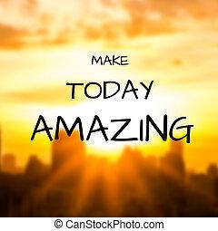 Inspirational Typographic Quote - Make today amazing
