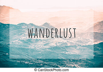 Inspirational typographic quote wanderlust