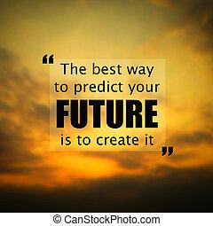 inspirationnel, quote:the, mieux, manière, prédire, avenir,...