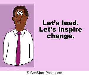 Inspire Change - Business illustration about change.