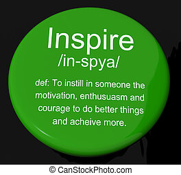 Inspire Definition Button Shows Motivation Encouragement And...