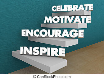Inspire Encourage Motivate Celebrate Steps Stairs 3d Illustration
