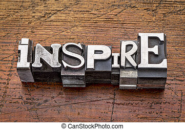 inspire word in metal type - inspire word in mixed vintage...
