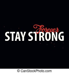 Inspiring motivation quote. Stay Strong. Vector typography poster design concept.