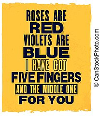 Inspiring motivation quote with text Roses Are Red Violets...