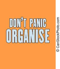 Inspiring Motivation Quote With Text Do Not Panic Organise. Vector  Typography Poster And T