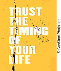 Inspiring motivation quote with text Trust The Timing Of...