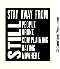 Inspiring motivation quote with text Stay Away From Still ...