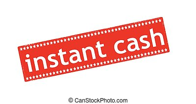 Instant cash - Rubber stamp with text instant cash inside,...