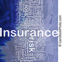 Insurance background concept - Background concept wordcloud...