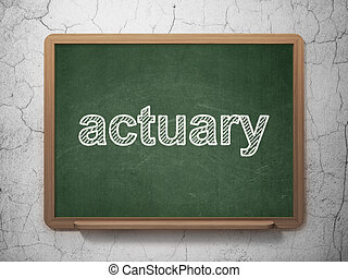 Insurance concept: Actuary on chalkboard background