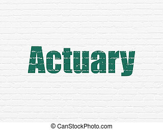 Insurance concept: Actuary on wall background