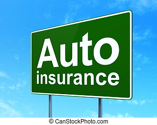 Insurance concept: Auto Insurance on green road highway sign, clear blue sky background, 3D rendering