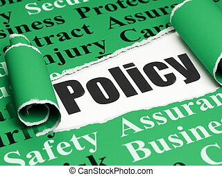 Insurance concept: black text Policy under the piece of  torn paper