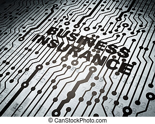 Insurance concept: circuit board with Business Insurance