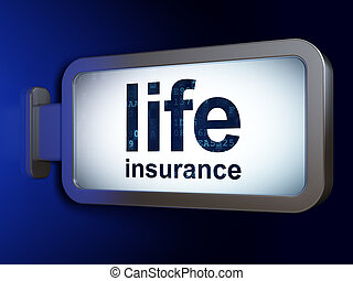 Insurance concept: Life Insurance on billboard background