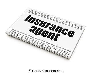 Insurance concept: newspaper headline Insurance Agent