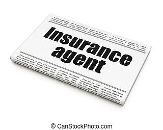 Insurance concept: newspaper headline Insurance Agent