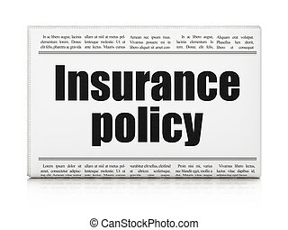 Insurance concept: newspaper headline Insurance Policy on...