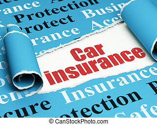 Insurance concept: red text Car Insurance under the piece of  torn paper
