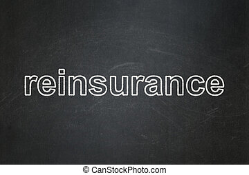 Insurance concept: Reinsurance on chalkboard background