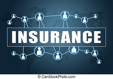 Insurance - text concept on blue background with world map ...
