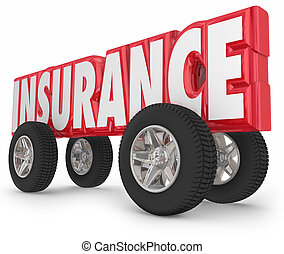Insurance word in 3d red letters and four tires for a car or truck to illustrate insured driving and protection from accidents or injury