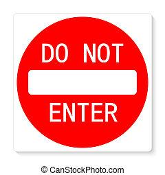inte, komma in, underteckna