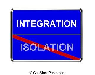 integração, isolamento