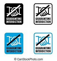 """interdiction"""", """"quarantine, infecção, prevenção, espalhar"""