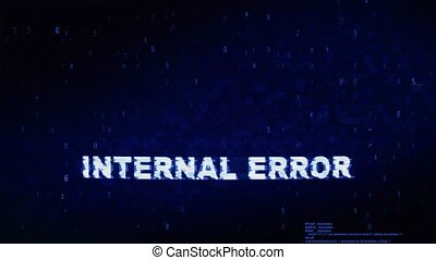 Internal Error Text Digital Noise Twitch Glitch Distortion Effect Error Animation.
